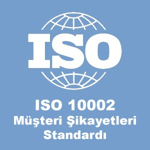 ISO 10002 Müşteri Şikayetleri Standardı